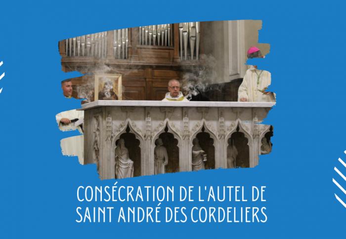Retrouvez ici l'article sur la consécration de l'autel des Cordeliers